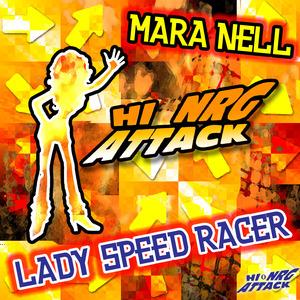 MARA NELL - Lady Speed Racer