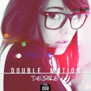 DOUBLE MOTION - Desire