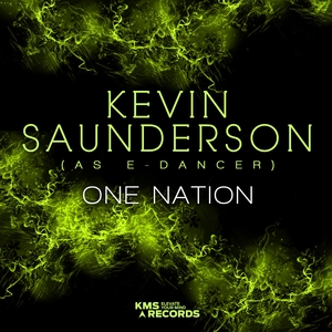 KEVIN SAUNDERSON AS E-DANCER - One Nation