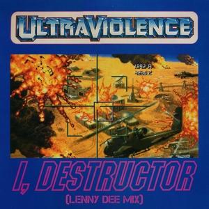 ULTRAVIOLENCE - I, Destructor