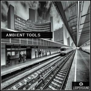 LOOPERSOUND - Ambient Tools (Sample Pack WAV)