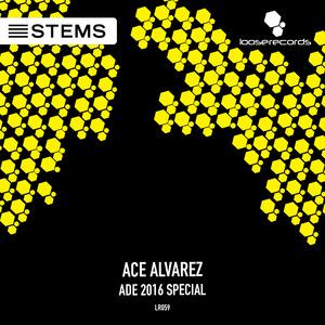 ACE ALVAREZ - ADE 2016 Special