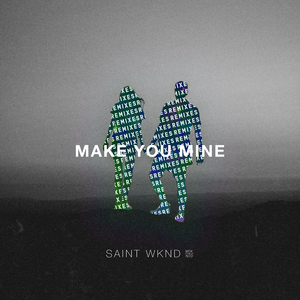SAINT WKND feat BOY MATTHEWS - Make You Mine