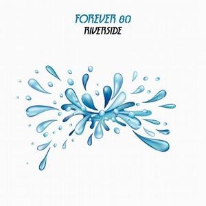 FOREVER 80 - Riverside