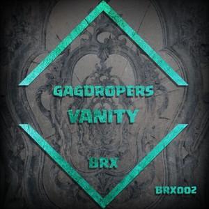 BRXREC presents GAGDROPERS - Vanity