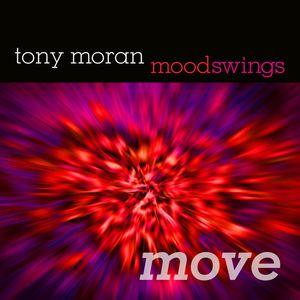 TONY MORAN - Moodswings (Move)