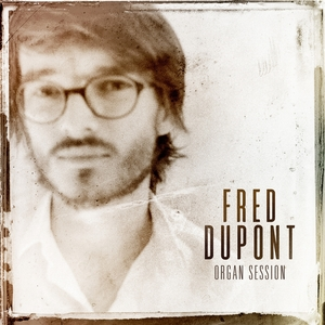 FRED DUPONT - Organ Session