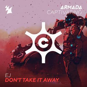 EJ - Don't Take It Away