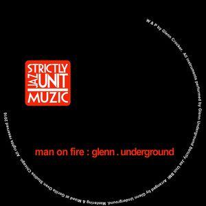 GLENN UNDERGROUND - Man On Fire