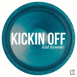KID KENOBI - Kickin Off