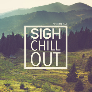 VARIOUS - Sigh Chill Out Vol 1