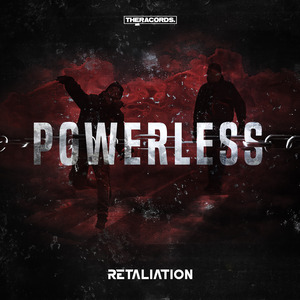 RETALIATION - Powerless
