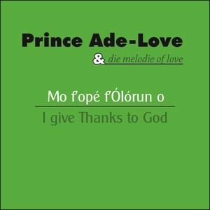 PRINCE ADE-LOVE - Mo F'ope F'Olorun O