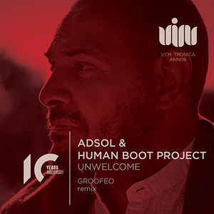 ADSOL & HUMAN BOOT PROJECT - Unwelcome