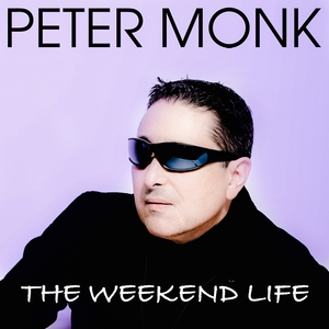 PETER MONK - The Weekend Life