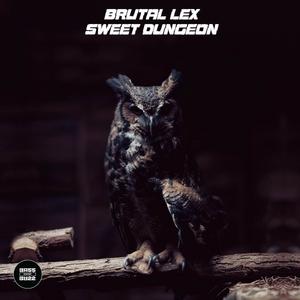 BRUTAL LEX - Sweet Dungeon