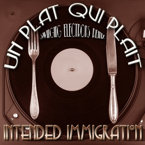 INTENDED IMMIGRATION - Un Plat Qui Plait