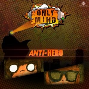 ONLY MIND - Anti-Hero