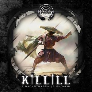 KILLILL - Backstrappin/Shaolin
