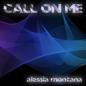 ALESSIA MONTANA - Call On Me