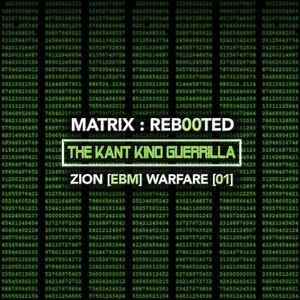 VARIOUS/KANT KINO - Matrix/Reb00ted - The Kant Kino Guerrilla - Zion (Ebm) Warfare (01)