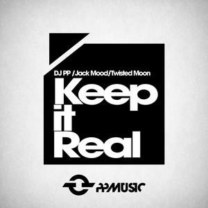 DJ PP/JACK MOOD/TWISTED MOON - Keep It Real