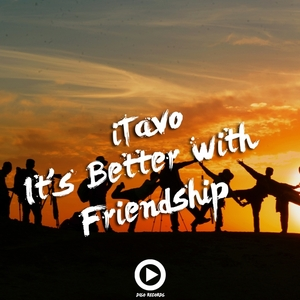 ITAVO - It's Better With Friendship
