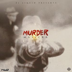 MASICKA - Murder (Explicit)