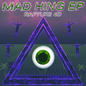 RAPTURE 4D - Mad Hing