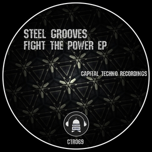STEEL GROOVES - Fight The Power EP