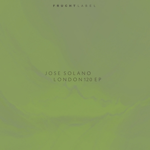 JOSE SOLANO - London120 EP