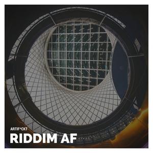 ARTFCKT - Riddim AF