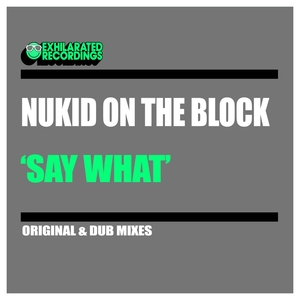 NUKID ON THE BLOCK - Say What