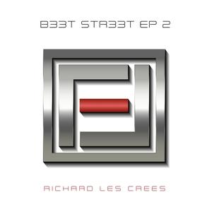 RICHARD LES CREES - B33t Str33t EP2