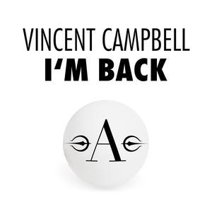 VINCENT CAMPBELL - I'm Back
