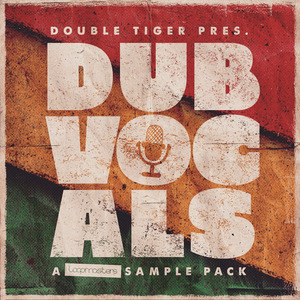 DOUBLE TIGER - Dub Vocals (Sample Pack WAV/APPLE)