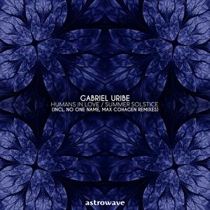 GABRIEL URIBE - Humans In Love/Summer Solstice