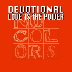 DEVOTIONAL - Love Is The Power