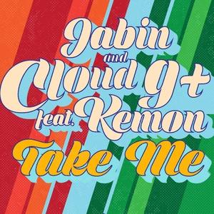 CLOUD 9+ - Take Me (feat Peter Jabin/MC Kemon) (Remixes)
