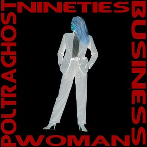 POLTRAGHOST - Nineties Business Woman