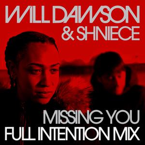WILL DAWSON & SHNIECE - Missing You