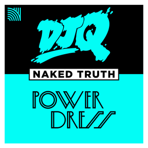 DJ Q feat POWERDRESS - Naked Truth