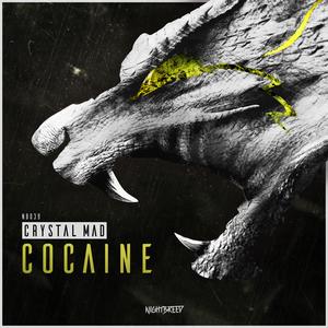 CRYSTAL MAD - Cocaine