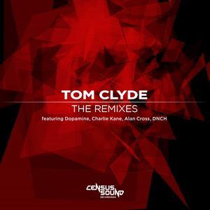 TOM CLYDE - The Remixes