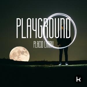 PLACID LARRY - Playground
