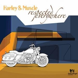 HARLEY&MUSCLE - Respected Everywhere
