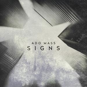 ADO MASS - Signs