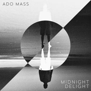 ADO MASS - Midnight Delight