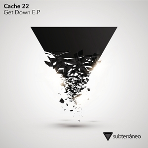 CACHE 22 - Get Down EP