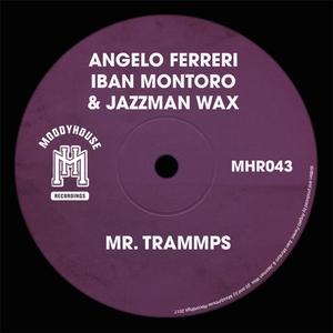 ANGELO FERRERI/IBAN MONTORO & JAZZMAN WAX - Mr Trammps